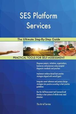 Ses Platform Services the Ultimate Step-By-Step Guide by Gerardus Blokdyk image