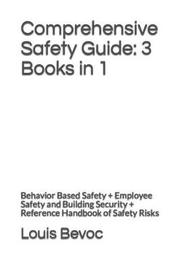 Comprehensive Safety Guide by Louis Bevoc