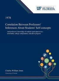 Correlation Between Professors' Inferences About Students' Self-concepts by Charles Jones