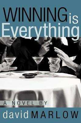 Winning is Everything by David Marlow
