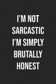 I'm Not Sarcastic I'm Simply Brutally Honest by Books by Stephan