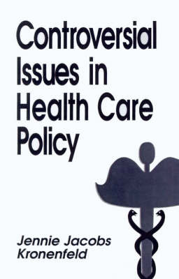 Controversial Issues in Health Care Policy by Jennie Kronenfeld image