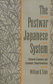 The Postwar Japanese System by William K Tabb