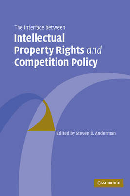 The Interface Between Intellectual Property Rights and Competition Policy image