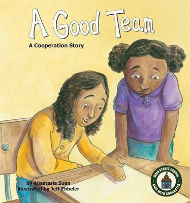 Good Team: a Cooperation Story by Anastasia Suen