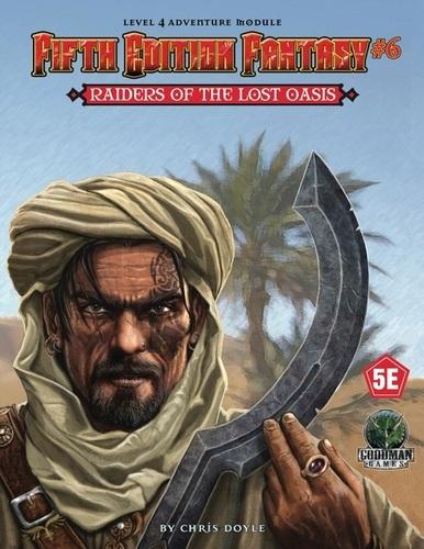 Fifth Edition Fantasy #6: Raiders of the Lost Oasis - Adventure Module