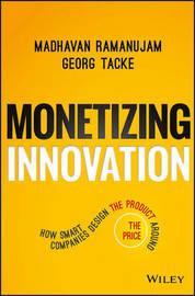 Monetizing Innovation by Madhavan Ramanujam