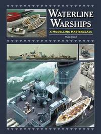Waterline Warships by Philip Reed