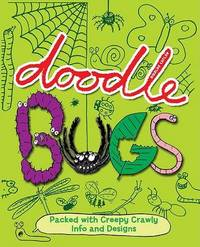 Doodle Bugs: Packed with Creepy Crawly Info and Designs image