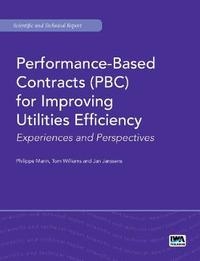 Performance-Based Contracts (PBC) for Improving Utilities Efficiency by Philippe Marin