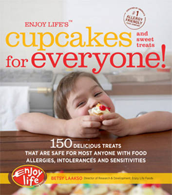 Enjoy Life's(......) Cupcakes and Sweet Treats for Everyone! by Betsy Laakso