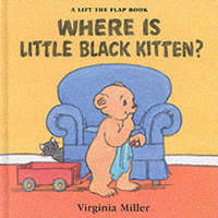 Where Is Little Black Kitten? by Virginia Miller
