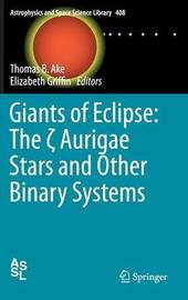 Giants of Eclipse: The Aurigae Stars and Other Binary Systems