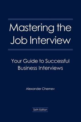Mastering the Job Interview by Alexander Chernev