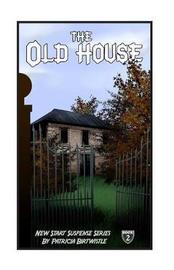 The Old House by Mrs Patricia Birtwistle