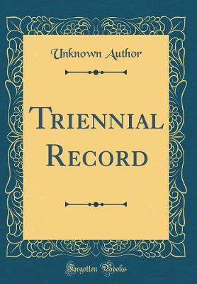 Triennial Record (Classic Reprint) by Unknown Author
