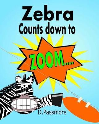 Zebra Counts Down to Zoom by D. Passmore