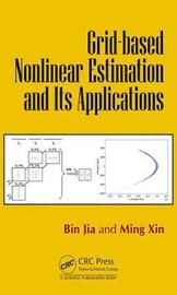 Nonlinear Grid-based Estimation and Its Applications by Bin Jia