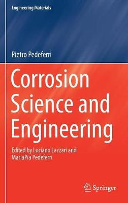 Corrosion Science and Engineering by Pietro Pedeferri image