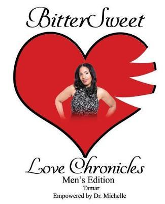 BitterSweet Love Chronicles Men's Edition by Tamica Edmonds