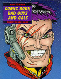 How to Draw Comic Book Bad Guys and Gals by Chris Hart image