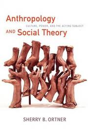 Anthropology and Social Theory by Sherry B Ortner image