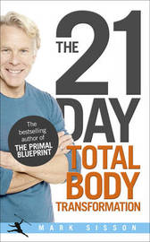 The 21-Day Total Body Transformation by Mark Sisson