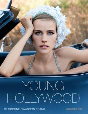 Young Hollywood by Claiborne,Swanson Frank