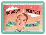 Say it 50's Retro Metal Sign - Nobody is Perfect