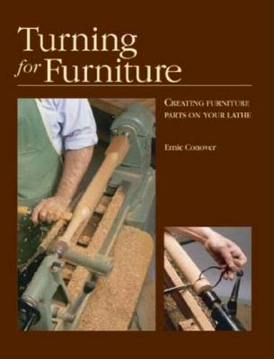 Turning for Furniture by Ernie Conover