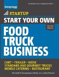 Start Your Own Food Truck Business by The Staff of Entrepreneur Media