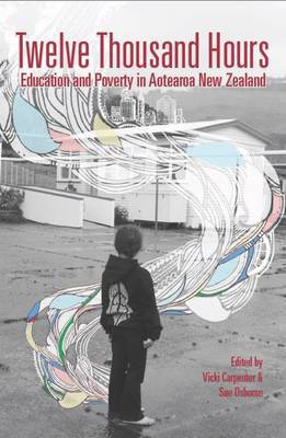 Twelve Thousand Hours - Education and Poverty in Aotearoa New Zealand