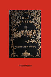 Old Christmas (Illustrated Edition) by Washington Irving