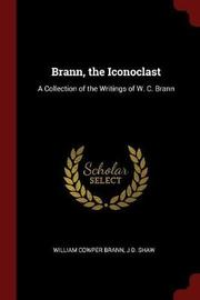 Brann, the Iconoclast by William Cowper Brann image
