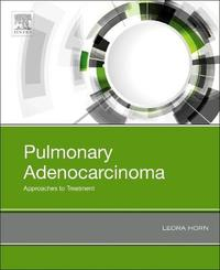 Pulmonary Adenocarcinoma: Approaches to Treatment by Horn image
