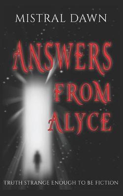 Answers From Alyce by Mistral Dawn