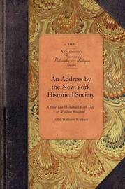 Address by the New York Historical Soc by John Wallace