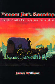 Pioneer Jim's Roundup by James Williams