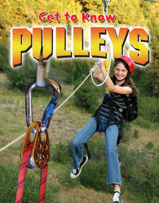 Get to Know Pulleys by Karen Volpe image