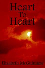 Heart To Heart by Elizabeth McGuinness