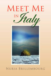 Meet Me in Italy by Nuria Brillembourg image