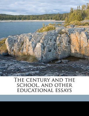 The Century and the School, and Other Educational Essays by Frank Louis Soldan image