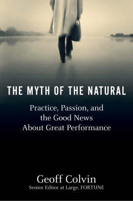 The Myth of the Natural by Geoff Colvin