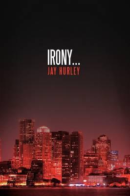 Irony... by Jay Hurley
