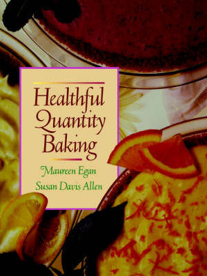 Healthful Quantity Baking by Maureen Egan
