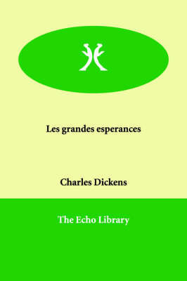 Les Grandes Esperances by Charles Dickens
