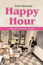 Happy Hour: I Was an Overseas Teacher by Pastor R. Dumaine image