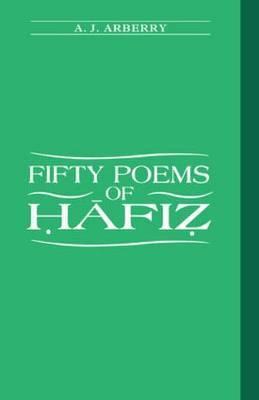 Fifty Poems of Hafiz by A.J. Arberry