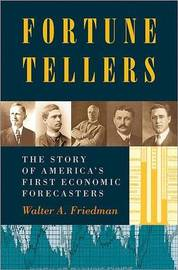 Fortune Tellers by Walter A. Friedman