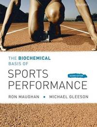 The Biochemical Basis of Sports Performance by Ronald J Maughan